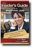 Insider's Guide to Getting A Big Firm Job: What Every Law Student                 Should Know About Interviewing