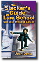 Slacker's Guide to Law School: Success Without Stress
